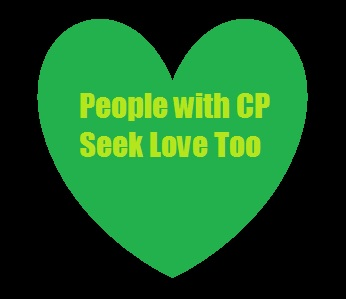 People with cerebral palsy seek love too