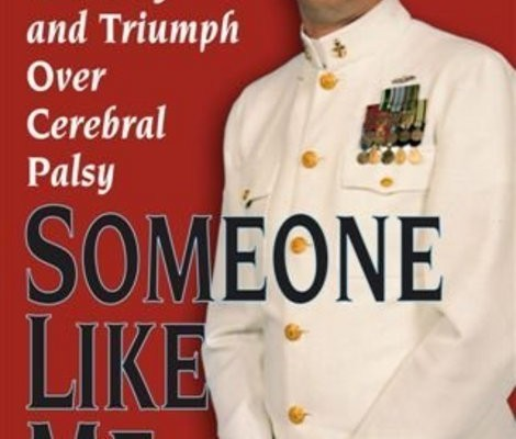 Someone Like Me: An Unlikely Story of Challenge and Triumph Over Cerebral Palsy
