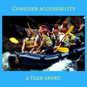 Making the world more accessible becomes easier when you view accessibility as a team sport.