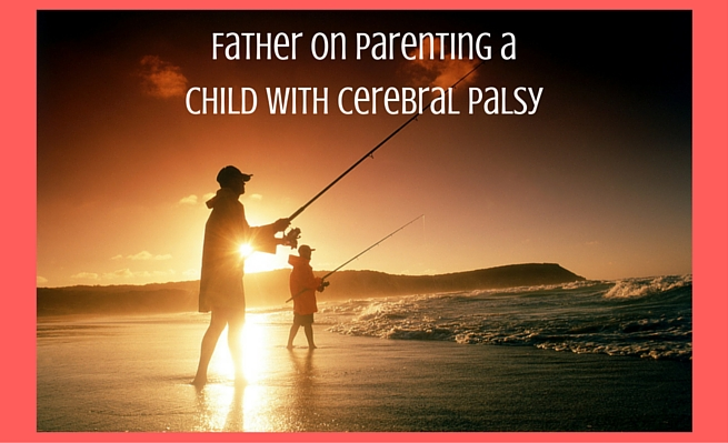 Father on parenting a child with cerebral palsy