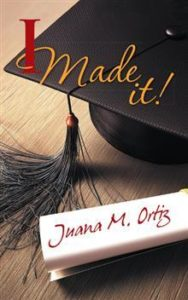 The cover to Juana M. Ortiz's memoir I Made It.